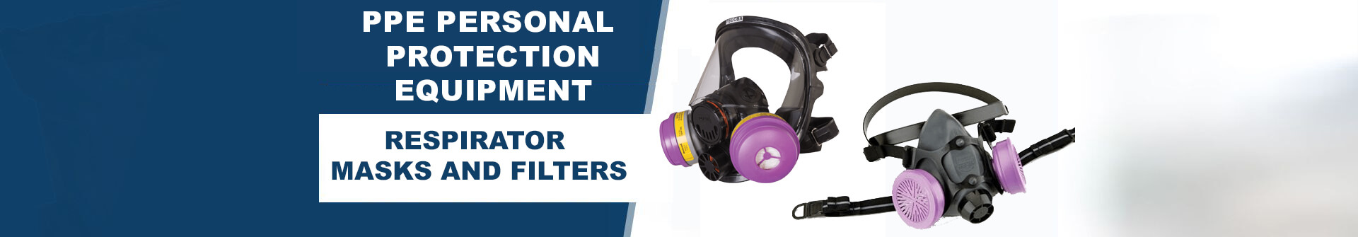 Personal Protection Equipment   -  Respirator Masks and Filters